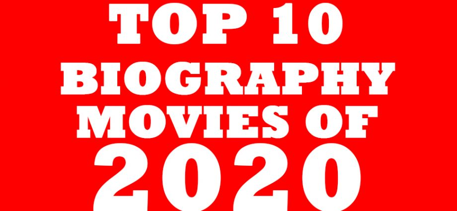 Top 10 Biography Movies Of 2020!